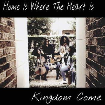 Kingdom Come - Home Is Where the Heart Is