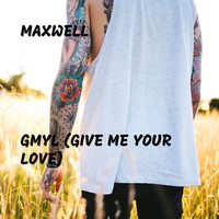 Maxwell - GMYL (Give Me Your Love)