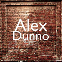 Alex - Dunno (Explicit)