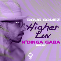 Doug Gomez - Higher Luv