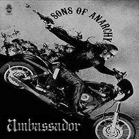Ambassador - Sons of Anarchy