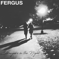 Fergus - Strangers In the Night