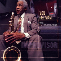 Von Freeman - The Improvisor