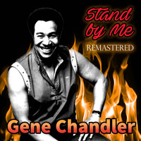Gene Chandler - Stand by Me (Remastered)