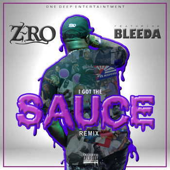 Z-RO - I Got The Sauce (Remix) [feat. Bleeda] (Explicit)