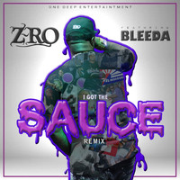 Z-RO - I Got The Sauce (Remix) [feat. Bleeda]