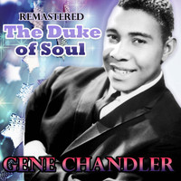Gene Chandler - The Duke of Soul (Remastered)
