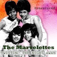 The Marvelettes - Twistin' the Night Away (Remastered)