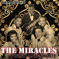 The Miracles - Twist and Shout (Remastered)