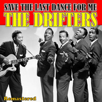 The Drifters - Save the Last Dance for Me (Remastered)
