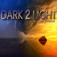 Carl Roland - Dark 2 Light