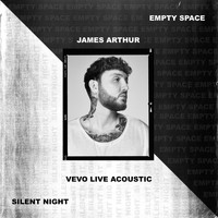 James Arthur - Empty Space / Silent Night - Vevo Live Acoustic