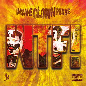 Insane Clown Posse - Wtf! (Explicit)