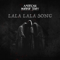 Cemetery Girls - American Horror Story - LaLa LaLa Song