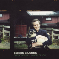 Bendik Brænne - Down the Line / Images of You