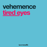 Vehemence - Tired Eyes