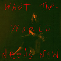 Cat Power - What The World Needs Now