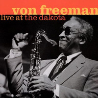 Von Freeman - Live at the Dakota