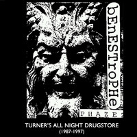 Benestrophe - Turner's All Night Drugstore (1987-1997)