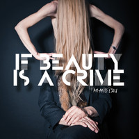 Mi And L'au - If Beauty Is a Crime