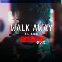 YinxDjinx feat. Faery - Walk Away