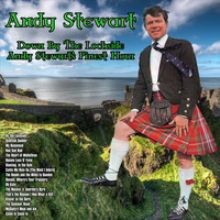 Andy Stewart - Down By The Lochside : Andy Stewart's Finest Hour