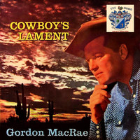 Gordon MacRae - Cowboy's Lament