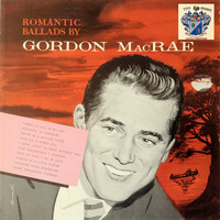 Gordon MacRae - Romantic Ballads