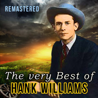 Hank Williams - The Very Best of Hank Williams (Remastered)