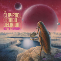 The Claypool Lennon Delirium - Easily Charmed by Fools