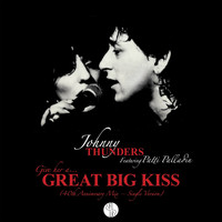 Johnny Thunders & Patti Palladin - (Give Her A) Great Big Kiss (40th Anniversary Mix – Single Version)