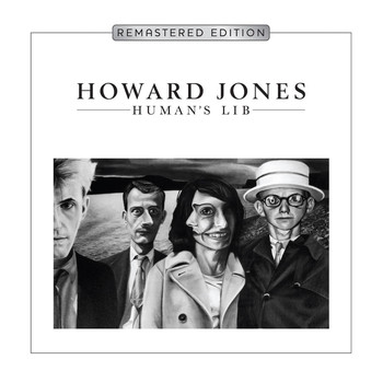 Howard Jones - Human's Lib (Deluxe Remastered & Expanded Edition)