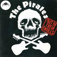 The Pirates - Out of Their Skulls