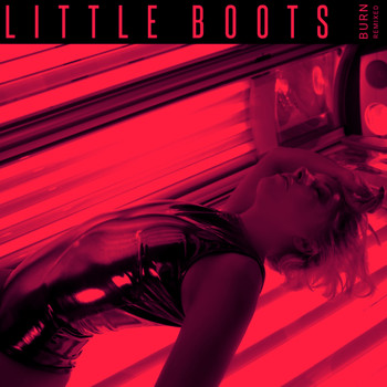 Little Boots - Burn (Remixed) II