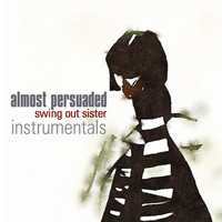 Swing Out Sister - Almost Persuaded (Instrumentals)