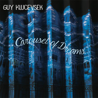 Guy Klucevsek - Carousel of Dreams