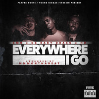 GMO - Everywhere I Go (feat. Dc Baby Draco & Hd) (Explicit)