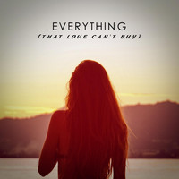 Tullio - Everything (That Love Can't Buy)