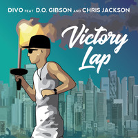 Divo - Victory Lap (feat. D.O. Gibson & Chris Jackson)