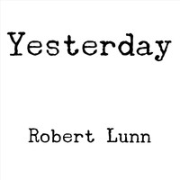 Robert Lunn - Yesterday
