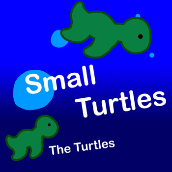 The Turtles - Small Turtles