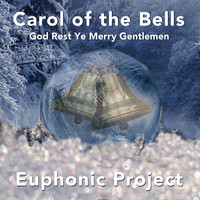 Euphonic Project - Carol of the Bells / God Rest Ye Merry Gentlemen