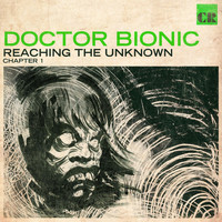 Doctor Bionic - Reaching the Unknown, Ch. 1