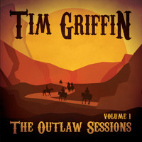 Tim Griffin - The Outlaw Sessions, Vol. 1 (Explicit)