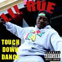 Lil Rue - Touch Down Dance (Explicit)