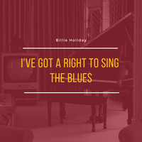 Billie Holiday - I've Got a Right to Sing the Blues