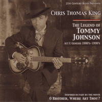 Chris Thomas King / - The Legend Of Tommy Johnson: Act 1: Genesis 1900's-1990's