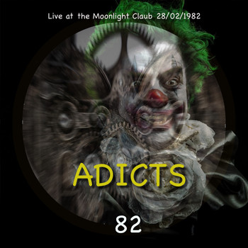 The Adicts - Adicts 82 (Live at the Moonlight 1982) (Explicit)
