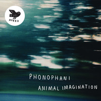 Phonophani - Animal Imagination