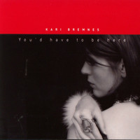 Kari Bremnes - You'd Have to Be Here